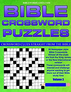 Bible Crossword Puzzles Volume 3: 50 Newspaper style Bible crosswords with almost all the clues straight from the Bible