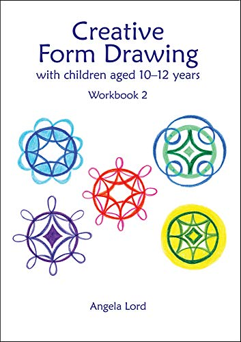 Creative Form Drawing: With Children Aged 10-12 (Education Series)