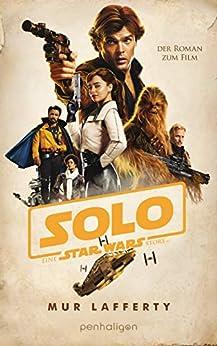 Star Wars™ Solo: Der Roman zum Film (Filmbücher 11) (German Edition) by [Mur Lafferty, Andreas Kasprzak]