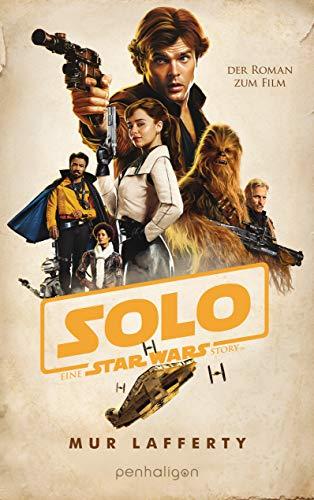 Star Wars™ Solo: Der Roman zum Film (Filmbücher, Band 11)