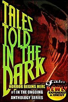 9Tales Told in the Dark #1 (9Tales Dark) by [Steven P.R., Michael Sims, Ed Ahern, Daniel J. Kirk, Joshua Cole, Jeremy Essex, Jeffery Scott Sims, Sara Green, George Strasburg, A.R. Jesse]