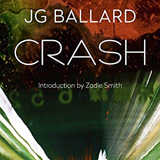 Crash                   By:                                                                                                                                 J. G. Ballard                               Narrated by:                                                                                                                                 Alastair Sill                      Length: 5 hrs and 59 mins     5 ratings     Overall 3.2