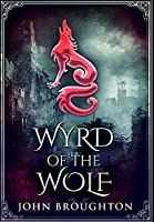 Wyrd Of The Wolf: Premium Large Print Hardcover Edition