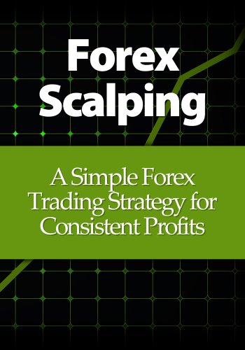 Forex Scalping: A Simple Forex Trading Strategy for Consistent Profits (English Edition)