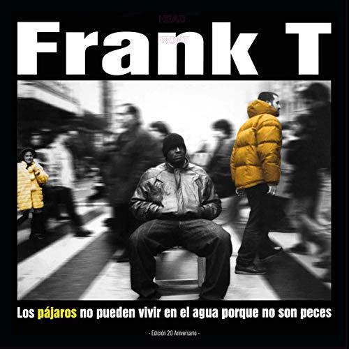 Frank-T - Los Pájaros No Pueden Vivir ( Remasted ) Cd