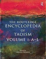 The Routledge Encyclopedia of Taoism: 2-Volume Set (2 Vol Set)
