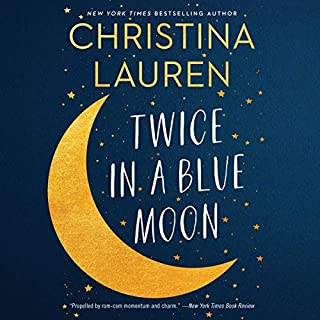 Twice in a Blue Moon                   By:                                                                                                                                 Christina Lauren                           Length: 9 hrs and 30 mins     Not rated yet     Overall 0.0