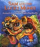 Sam and the Lucky Money byKaren Chinn,Cornelius Van Wright, andYing-Hwa Hu