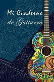 Mi Cuaderno de Guitarra: Cuaderni de música para Guitarristas   Cuaderno Guitarra   Tamaño A5, 110 páginas de Tablaturas   Cuaderno Guitarra Tablatura  Cuaderno música