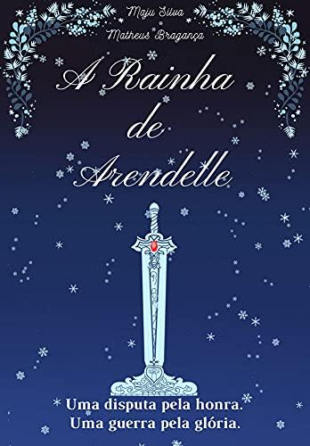 A Rainha de Arendelle: Vol. 1