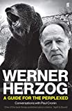 """Werner Herzog €"""" A Guide for the Perplexed"""