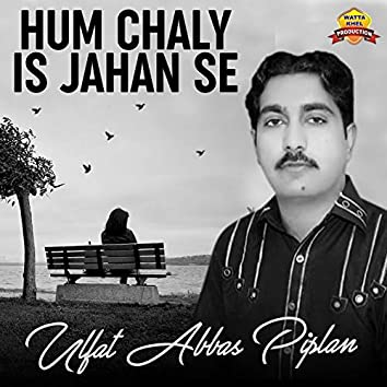 Hum Chaly Is Jahan Se - Single