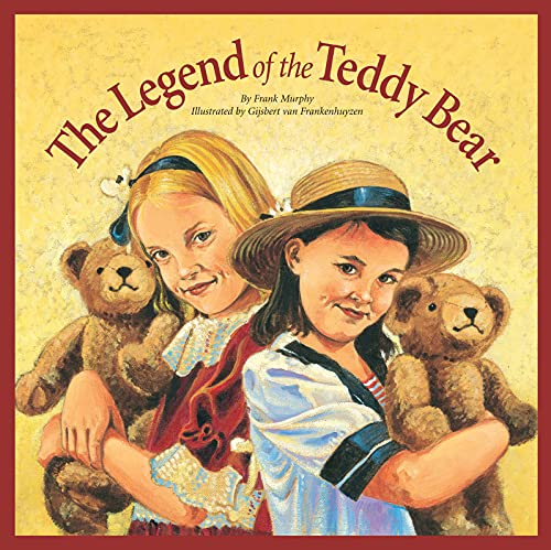 Compare Textbook Prices for The Legend of the Teddy Bear Myths, Legends, Fairy and Folktales Illustrated Edition ISBN 9781585360130 by Murphy, Frank,Frankenhuyzen, Gijsbert van