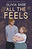 All the Feels: A Novel