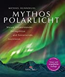 Mythos Polarlich von Michael Hunnekuhl