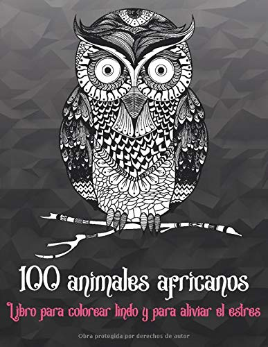 100 animales africanos - Libro para colorear lindo y para aliviar el estrés