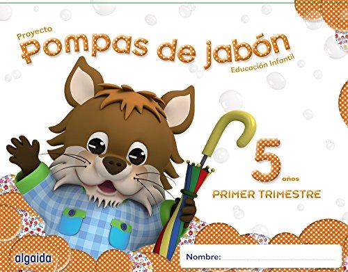 Pompas de jabón 5 años. 1º trimestre. Proyecto Educación Infantil 2º ciclo - 9788490670095