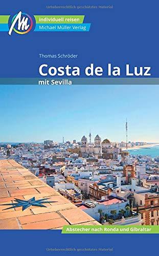 Costa de la Luz mit Sevilla Reiseführer Michael Müller Verlag: Abstecher nach Ronda und Gibralta