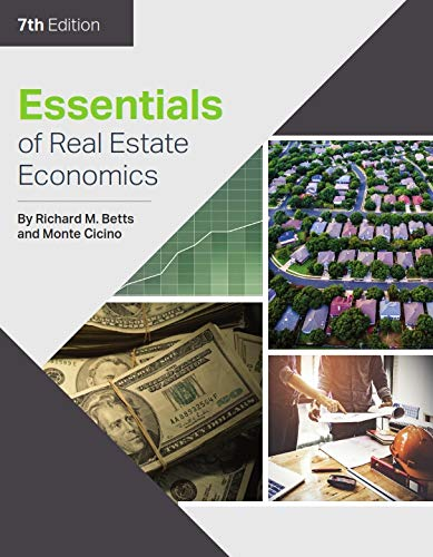 Compare Textbook Prices for Essentials of Real Estate Economics 7 Edition ISBN 9781629801971 by Richard Betts,Monte Cicino
