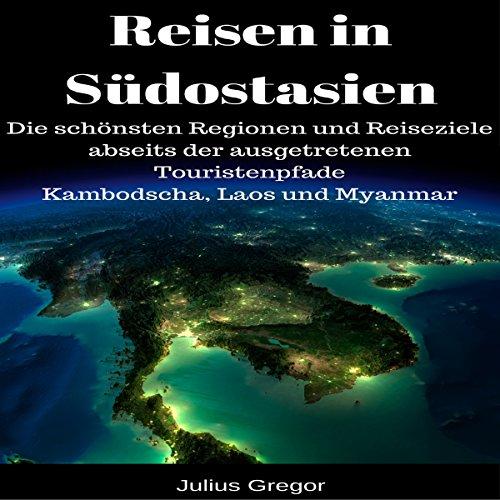 Reisen in Südostasien [Travel in Southeast Asia] audiobook cover art