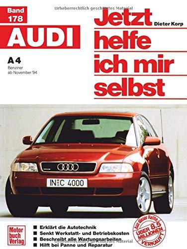 Jetzt helfe ich mir selbst: Audi A4 Benziner ab November '94: Benziner ab November '94 // Reprint der 1. Auflage 1995