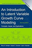 An Introduction to Latent Variable Growth Curve Modeling: Concepts, Issues, and Application, Second Edition (Quantitative Methodology Series)