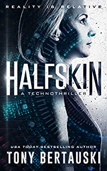 Halfskin: A Technothriller by [Tony Bertauski]