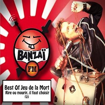 Best of jeu de la mort: Rire ou mourir, il faut choisir !, vol. 2 (Banzaï FM)