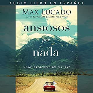 Ansiosos por nada [Anxious for Nothing] audiobook cover art