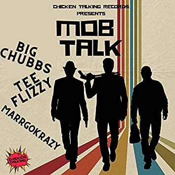 Mob Talk (feat. Big Chubbs & MarrGoKrazy)