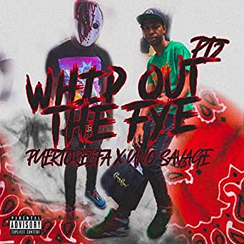 Whip Out the Fye, Pt. 2 (feat. Uno Savage)