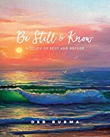 Be Still and Know: A Study of Rest and Refuge