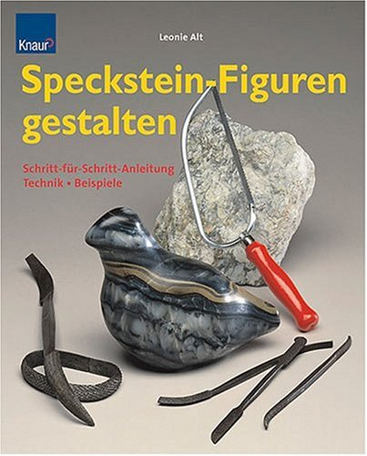 Speckstein-Figuren gestalten: Technik-Beispiele-Schritt-für-Schritt-Anleitung