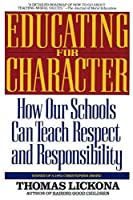 Educating for Character: How Our Schools Can Teach Respect and Responsibility by Thomas Lickona(1992-09-01)