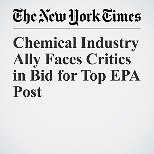 Chemical Industry Ally Faces Critics in Bid for Top EPA Post copertina