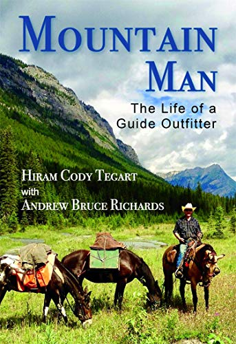 Mountain Man: The Life of a Guide Outfitter