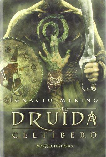 Druida celtibero, el (Novela Historica(la Esfera)) eBook: Merino ...