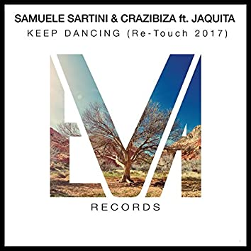 Keep Dancing (Samuele Sartini Re-Touch 2017)