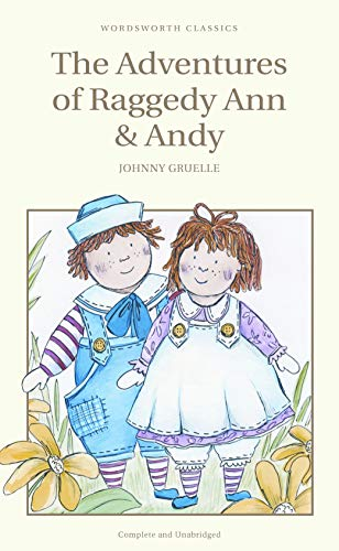 The Adventures of Raggedy Ann and Andy (Wordsworth Childrens Classics)