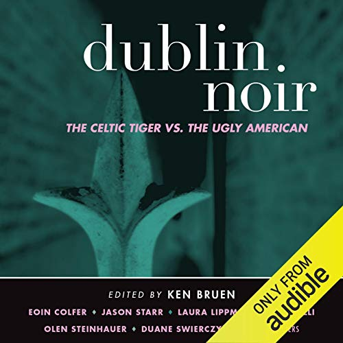 Dublin Noir Audiobook By Ken Bruen (editor) cover art