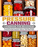 Best Canning Books - Pressure Canning Cookbook For Beginners: The Complete Pressure Review
