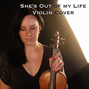 She's Out Of My Life - Violin Cover