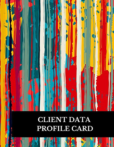 Client Data Profile Card: Large 8.5 Inches By 11 Client Profile Log Book Including Address Details And Appointment