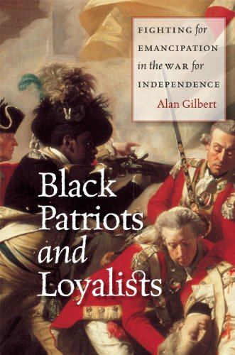 Black Patriots and Loyalists: Fighting for Emancipation in the War for Independence