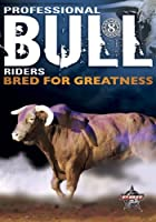 Pro Bull Riders: 8 Seconds - Bred for Greatest [DVD]