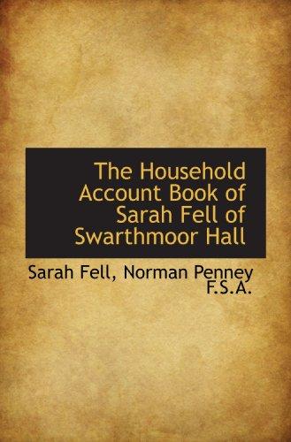 The Household Account Book of Sarah Fell of Swarthmoor Hall