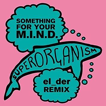 Something For Your M.I.N.D. (el_der Remix)