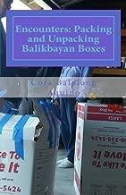 Encounters: Packing and Unpacking Balikbayan Boxes by Cora Balolong Aquino (2016-04-18)