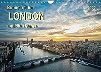 Buehne frei fuer London und die Themse (Wandkalender 2022 DIN A4 quer): London, Stadt an der Themse, Weltstadt mit Herz - aufregend, vielseitig und voller Sehenswuerdigkeiten. (Monatskalender, 14 Seiten )