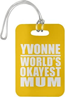 Yvonne World's Okayest Mum - Luggage Tag Bag-gage Suitcase Tag Durable - Mother Mom from Daughter Son Kid Wife Athletic Gold Birthday Anniversary Christmas Thanksgiving